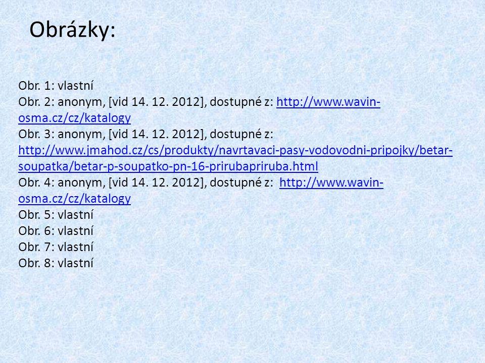 Obrázky: Obr. 1: vlastní. Obr. 2: anonym, [vid 14. 12. 2012], dostupné z: http://www.wavin-osma.cz/cz/katalogy.